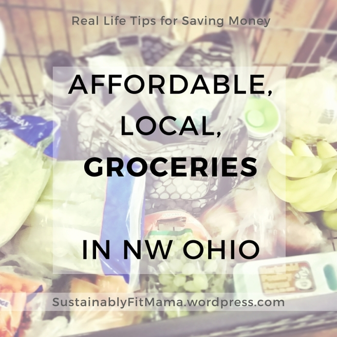 Where to find Affordable, Local Groceries in NW Ohio | SustainablyFitMama.wordpress.com