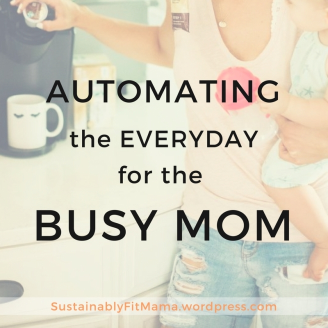 Automating the Everyday for the Busy Mom